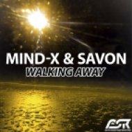 Mind-X And Savon - Walking Away (Original Mix)