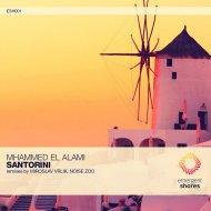 Mhammed El Alami - Santorini (Noise Zoo Summer Remix)
