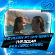Mike Perry feat. Shy Martin - The Ocean (Holderz Remix)