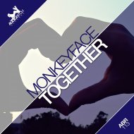 MonkeyFace - Together (Original Mix)