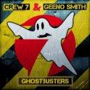 Crew 7, Geeno Smith - Ghostbusters (Dub Mix)