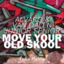 Alvaro & Van Dalen vs Junior Senior - Move Your Old Skool (FarBe MashUp)
