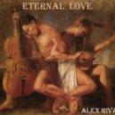 Alex Riva -  Eternal Love # 8  (Specially For Tana)