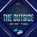 Joey Riot & It-Man - The Outside ()