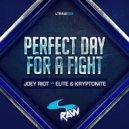 Joey Riot & Elite & Kryptonite - Perfect Day For A Fight  (Original Mix)
