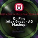 Tomas Gold x Rico & Miella feat. Dzeko & Torres - On Fire (Alex Great - AG Mashup)