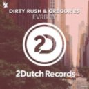 Dirty Rush & Gregor Es - Evrbdy (Extended Mix)