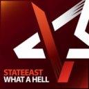 Stateeast - What a Hell (Original Mix)