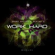 Bruno Mattos  &  Behind-U  - Work Hard (Dan Lypher & Dual Channels Remix) (Dan Lypher & Dual Channels Remix)