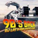 Dj Las K & Shems Edine - 90\'s Back (Original Mix)