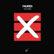 Fauren - Vulcano  (Original Mix)