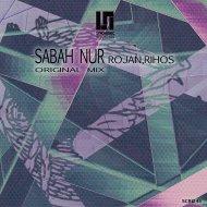 Rojan & Rihos - Sabah Nur (Original Mix)