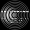 Blast The Jambreaker - Nu Skool Reggaeton Part II (La Continuacion)