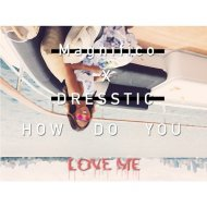 Magnifico & DRESSTIC - How Do You Love Me (Original mix)