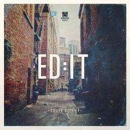 Ed:It - Heaven Sent You (Original mix)