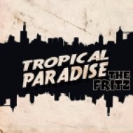 The Fritz - Tropical Paradise (Original mix)