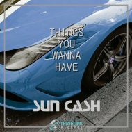 Sun Cash - Things You Wanna Have  (Original Mix)