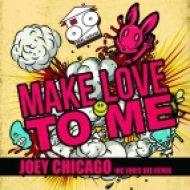 Joey Chicago - Make Love To Me (Original Mix)