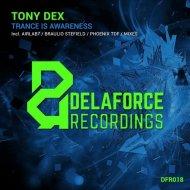Tony Dex - Trance Is Awareness (Braulio Stefield Remix)