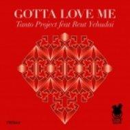 Tanto Project Ft. Reut Yehudai - Gotta Love Me (Original Mix)