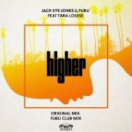 Jack Eye Jones, Fubu ft. Tara Louise  - Higher (Fubu Club Mix)