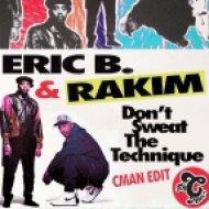 Eric B & Rakim - Don\'t Sweat The Technique (CMAN Edit)