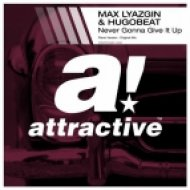 Max Lyazgin, Hugobeat - Never Gonna Give It Up (Original Mix)
