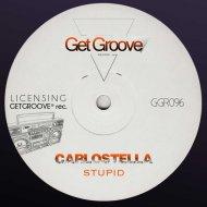 Carlostella - Stupid (Original Mix)