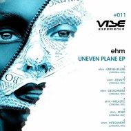 ehm - Uneven Plane (Original Mix)