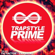 Tic Tac Toe - Crashing  (Original Mix)