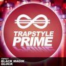 Black Magik - Glock  (Original Mix)