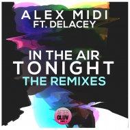 Alex Midi, Delacey - In The Air Tonight (Ivan Mateluna Remix)