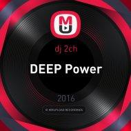 dj 2ch - DEEP Power ()