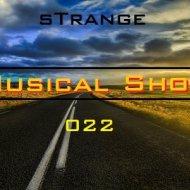 sTrange - Musical Show 022 (Podcast)