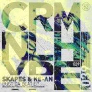 Skapes, Ke-An - Bust Da Beat (Original Mix)