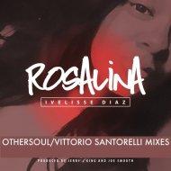 Ivelisse Diaz - Rosalina (Vittorio Santorelli Mix)