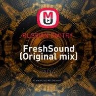 RUSSIAN DMITRY  - FreshSound (Original mix)