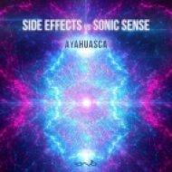Side Effects & Sonic Sense - Ayahuasca (Original Mix)