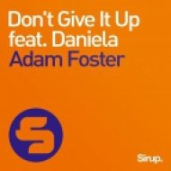 Adam Foster Ft. Daniela - Don\'t Give It Up (Original Mix)