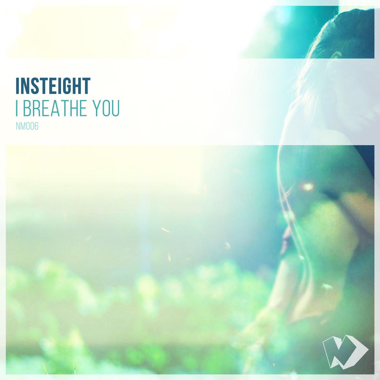 Insteight  - I Breathe You (Original mix)