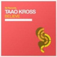 Taao Kross - Believe (Original mix)