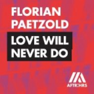 Florian Paetzold - Love Will Never Do (Original mix)