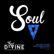 Matteo Floris feat. Shyam - Body Talk (DJ Spen & Soulfuledge Remix) (DJ Spen & Soulfuledge Remix)