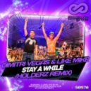 Dimitri Vegas & Like Mike - Stay A While (Holderz Remix)