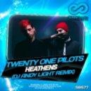 Twenty One Pilots - Heathens (Dj Andy Light Remix)