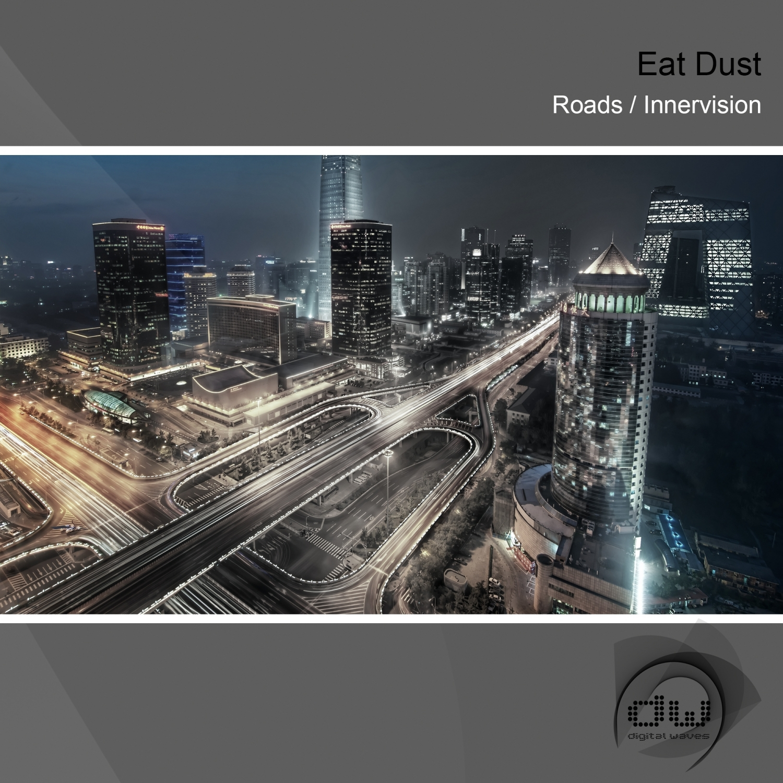 Eat Dust - Roads (Original Mix)