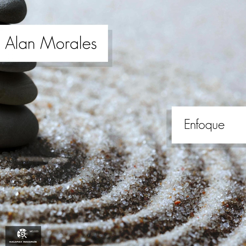 Alan Morales - Enfoque   (Original Mix)