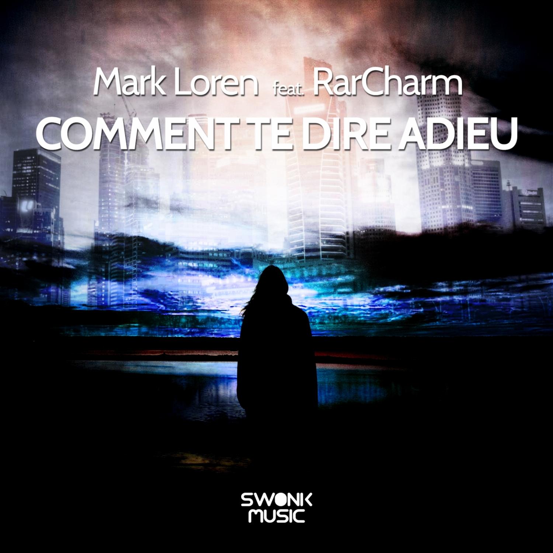 Mark Loren & RarCharm - Comment te dire adieu (feat. RarCharm) (Extended Mix)