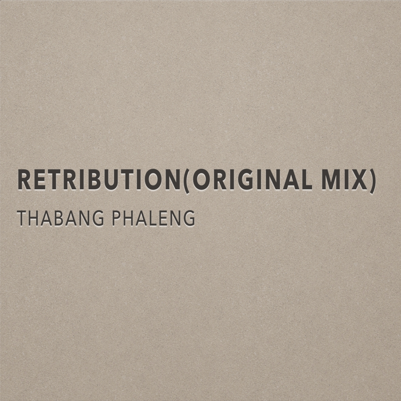 Thabang Phaleng - Retribution (Original Mix)