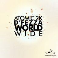 Atomic Project & D\'fezza - World Wide  (Original Mix)